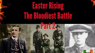 Easter Rising The Bloodiest Battle Part 2