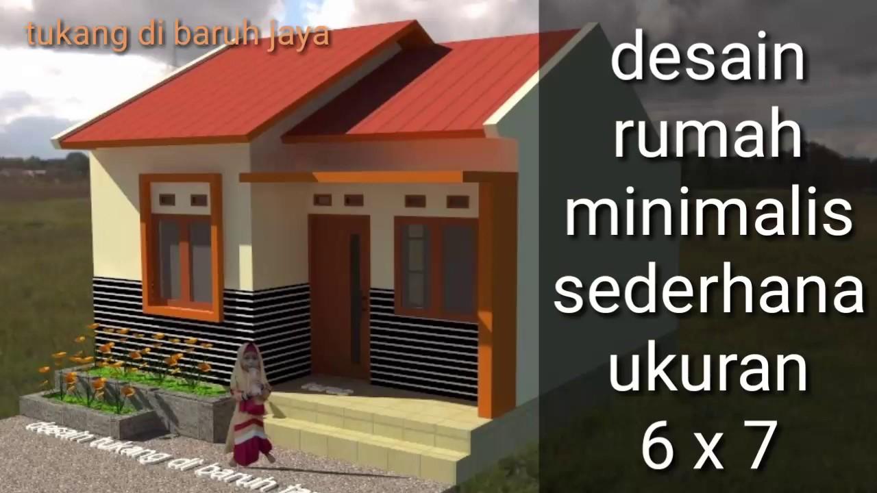 Desain Rumah Minimalis Sederhana Ukuran 6 X 7 Youtube