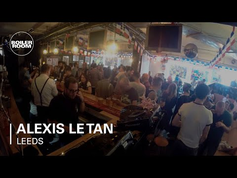 Alexis Le Tan Boiler Room Leeds DJ Set