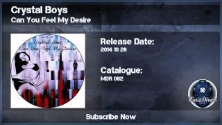 Crystal Boys - Can You Feel My Desire (Original Mix)