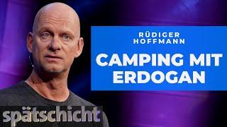 Rüdiger Hoffmann: Was Camping-Urlaub mit Erdogan gemeinsam hat | SWR Spätschicht