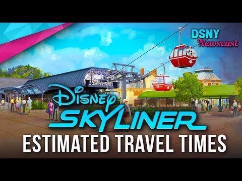 DISNEY SKYLINER Estimated Travel Times Revealed - Disney News - 11/08/18