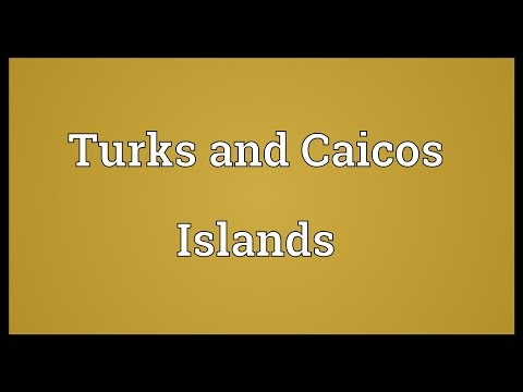Turks and Caicos Islands Meaning