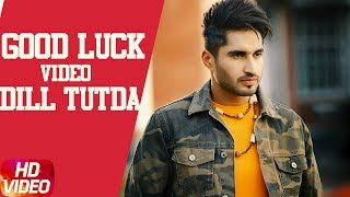 Latest Punjabi Song 2017 | Gabruu Good Luck | Dill Tutda | Jassi Gill | Gold Boy | Arvinder Khaira