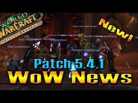 WoW NEWS!!! PATCH 5.4.1 / Recruit-a-Friend / LFR NERFED / Connected Realms by QELRIC
