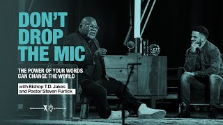 Don't Drop The Mic | A Conversation with Bishop T.D. Jakes and Steven Furtick!