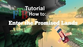 [Tutorial][FTB] How to Get to The Promised Lands in Biomes