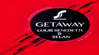 """Louis Benedetti & Selan -  """"Getaway""""  (Original Mix) PROMO"""