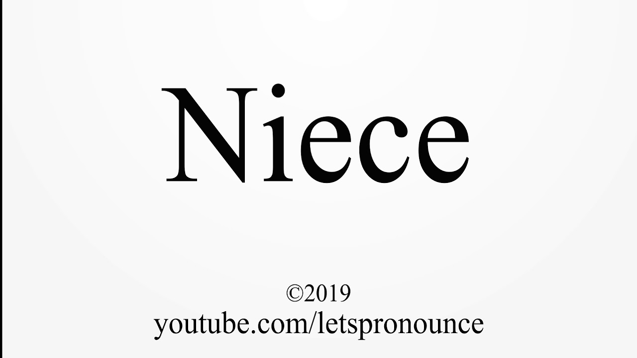 How to Pronounce Niece