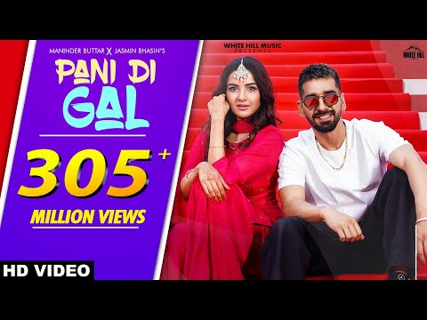 PANI DI GAL: Maninder Buttar feat. Jasmin Bhasin | Asees Kaur | MixSingh | JUGNI | Punjabi Song 2021 - White Hill Music