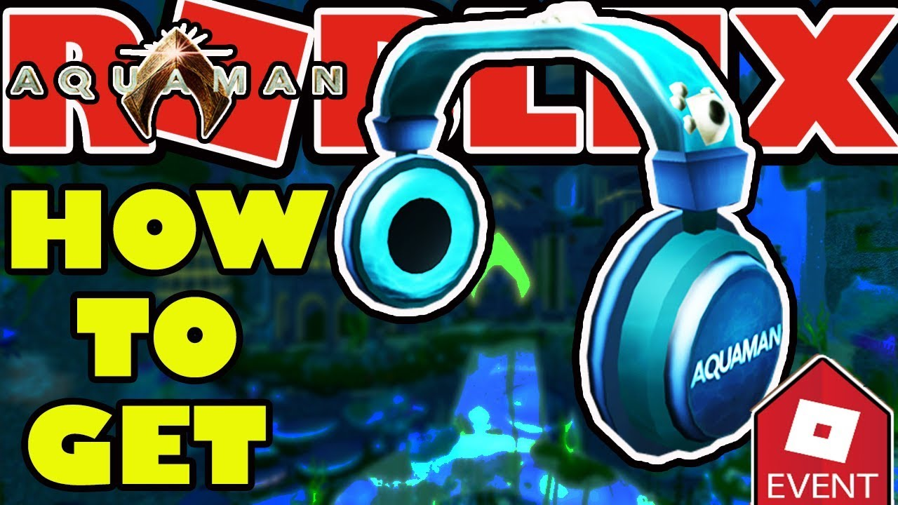 Event How To Get The Aquaman Headphones Roblox Aquaman Event
