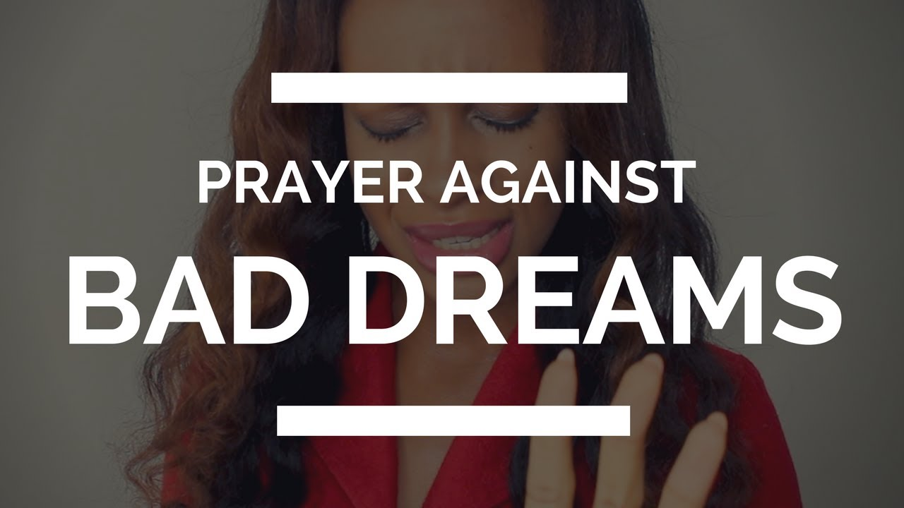 PRAYER AGAINST BAD DREAMS