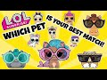 LOL SURPRISE QUIZ! WHICH L.O.L SURPRISE PET IS UR BEST MATCH? Adopt a Pet Series 3 Wave 1 & Wave 2