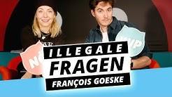 FRANÇOIS GOESKE hat Telefonsex?! - Illegale Fragen