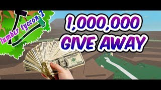 ROBLOX| LUMBER TYCOON 2 $1,000,000 CRAZY GIVEAWAY