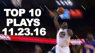 Top 10 NBA Plays: 11.23.16