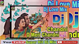 Chandni O Meri Chandni   New Dj Song   Love Mix 2018   Hindi Old Mix   YouTube