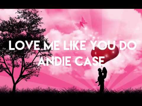 Love Me Like You Do (Andie Case Cover)