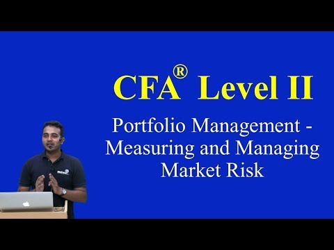 2017: CFA Level 2: Portfolio Management - Measuring and Managing Market Risk
