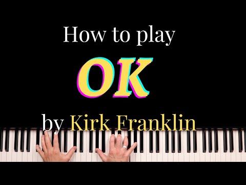 How To Play OK  By Kirk Franklin - Gospel Piano Tutorial By WellofMusic