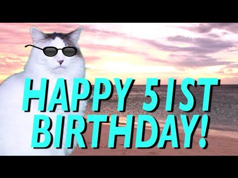 happy 51st birthday epic cat happy birthday song youtube