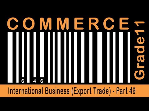 Commerce Grade 11 | International Business (Export Trade) | Part 49
