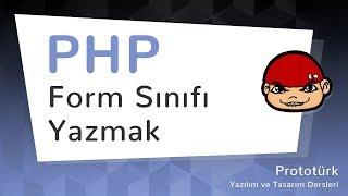 PHP ile Form Sınıfı Yazmak