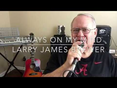 Always On My Mind Cover by Larry James Brewer