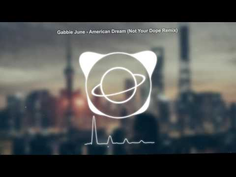 Gabbie June - American Dream (Not Your Dope Remix)
