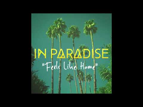 IN PARADISE - Feels Like Home (Official Audio)