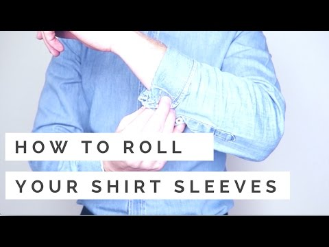 How To Roll Up Your Shirt Sleeves - 3 Simple Ways To Fold Up Your Dress Shirt