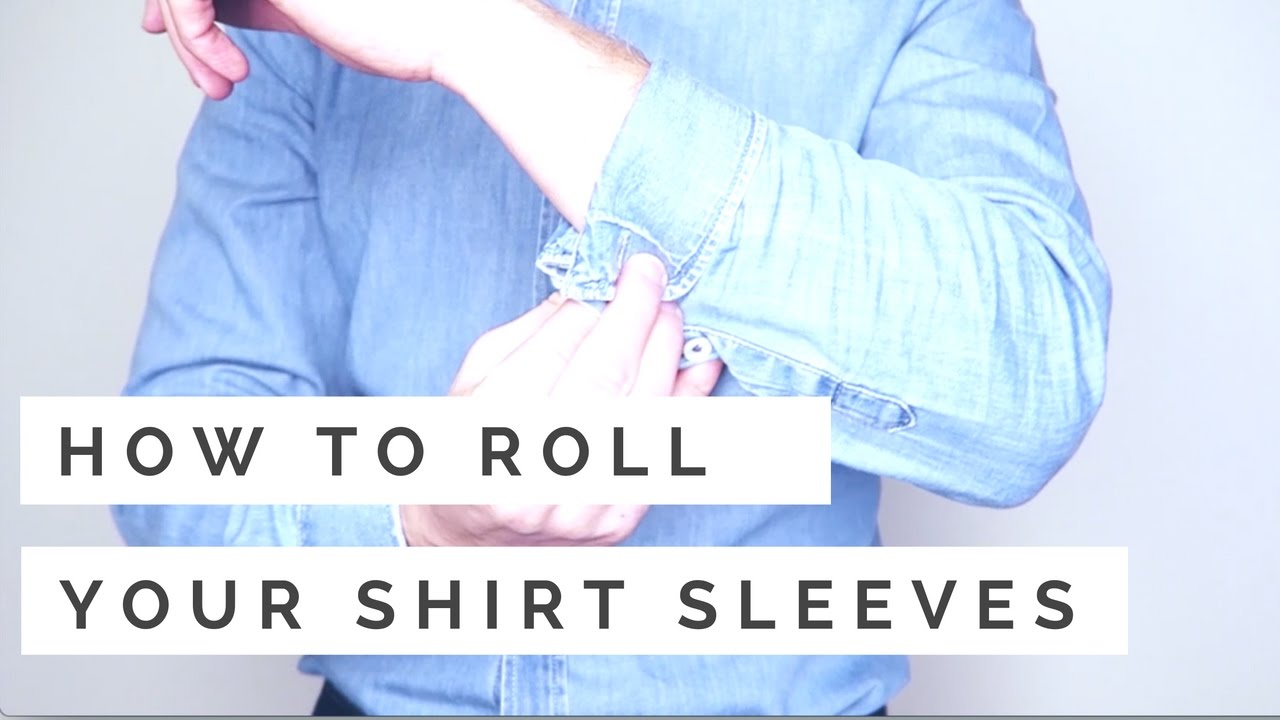 How To Roll Up Your Shirt Sleeves 3 Simple Ways Fold Dress