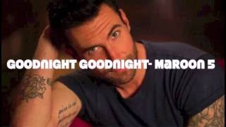 goodnight goodnight- Maroon 5 (lyrics)