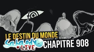 Le DESTIN du MONDE! - Review One Piece 908 | SABAODY LIVE