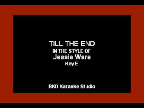 Till The End (In the Style of Jessie Ware) (Karaoke with Lyrics)