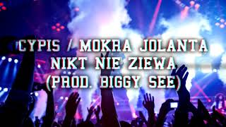 Cypis / Mokra Jolanta - Nikt Nie Ziewa (Prod. Biggy See)