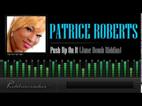 Patrice Roberts - Push Up On It (June Bomb Riddim) [Soca 2014]