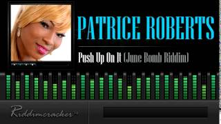 patrice roberts push up on it june bomb riddim soca 2014