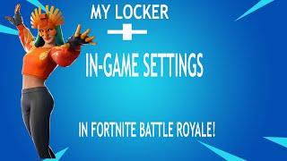 In-Game Settings + My Locker/Skins - In Fortnite Battle Royale!