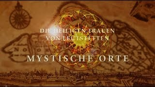 MYSTISCHE ORTE: Die heiligen Frauen von Leutstetten