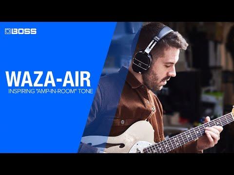 BOSS WAZA-AIR - A Revolutionary New Tone Experience for Guitar