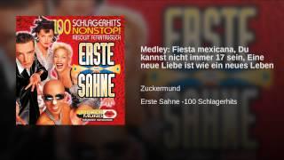 Medley: Fiesta mexicana, Du kannst nicht immer 17 sein, Eine neue Liebe ist wie ein neues Leben