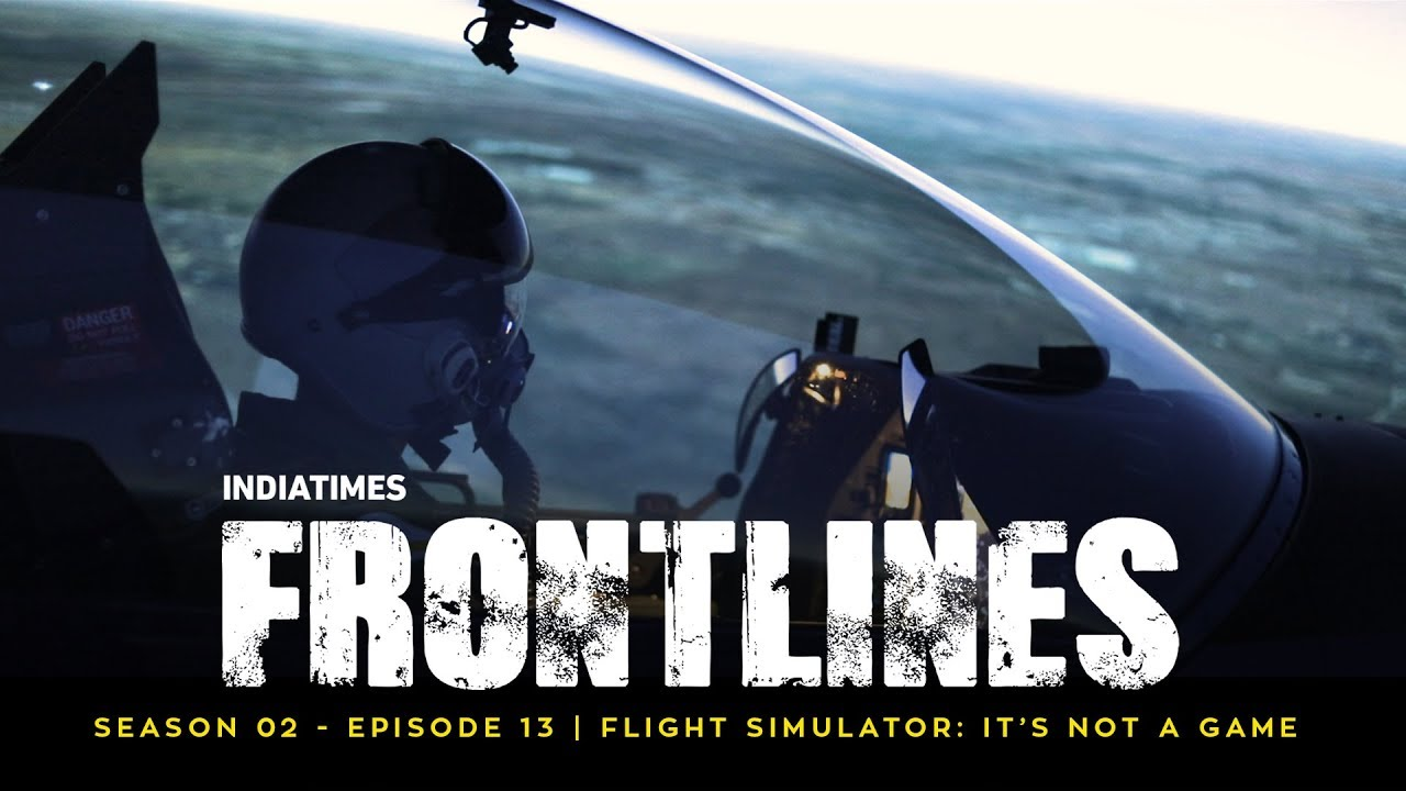 Indiatimes   Frontlines: S02E13   IAF Flight Simulator: It's Not A Game