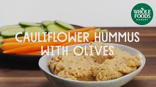 Cauliflower Hummus with Olives | Special Diet Recipes | Whole Foods Market