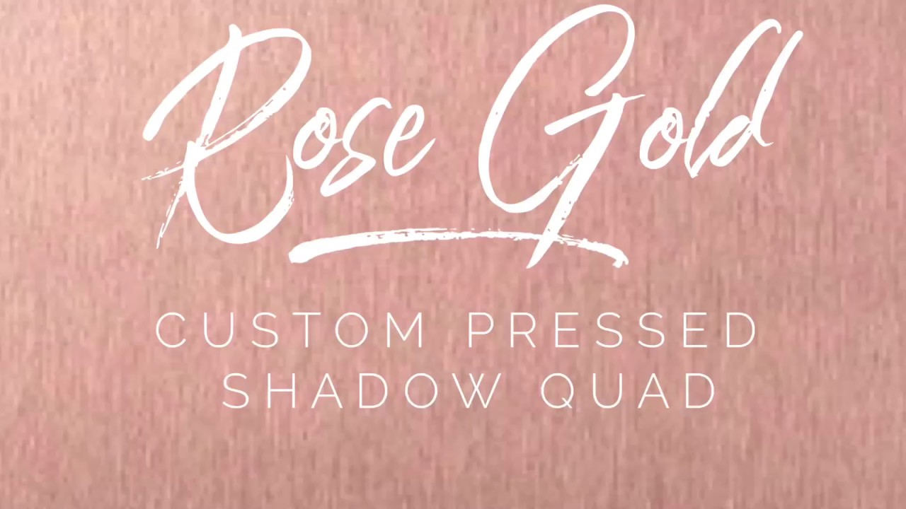 Calling All Rose Gold Lovers Younique Custom Quad Palette Youtube