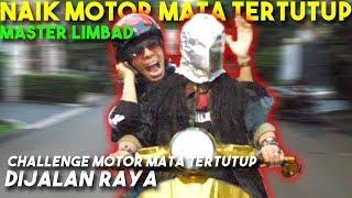 Naik Motor MATA TERTUTUP! CHALLENGE Master Limbad
