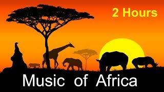 African & African Music: 2 Hours of Best Africa Music 2017 and 2018 (African Drums Music)