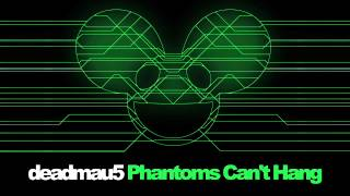 deadmau5 - Phantoms Can