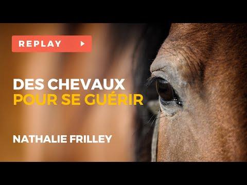 Des chevaux pour se guérir - Wébinaire Nathalie FRILLEY