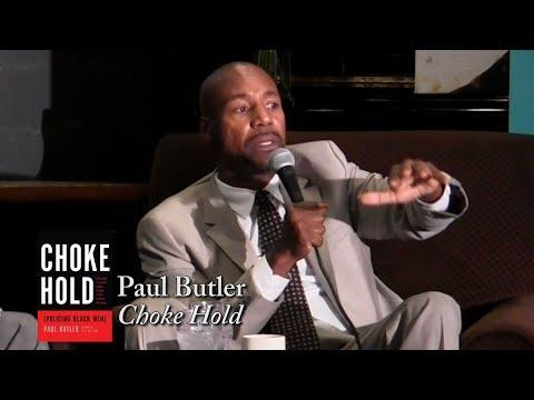 "Paul Butler, ""Chokehold: Policing Black Men"""
